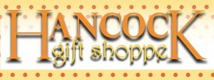 Hancock Gift Shoppe Header Homade by Scott e1310663494950 300x112 Gift Shoppe